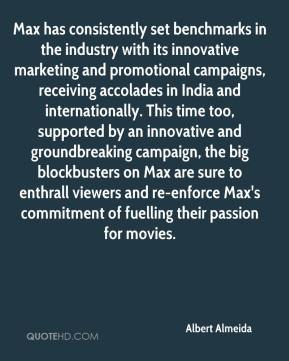 Albert Almeida - Max has consistently set benchmarks in the industry with its innovative marketing and promotional campaigns, receiving accolades in India and internationally. This time too, supported by an innovative and groundbreaking campaign, the big blockbusters on Max are sure to enthrall viewers and re-enforce Max's commitment of fuelling their passion for movies.