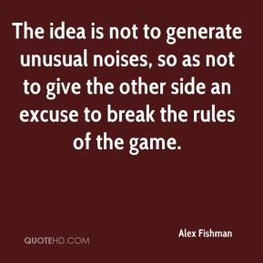 Alex Fishman - The idea is not to generate unusual noises, so as not to give the other side an excuse to break the rules of the game.