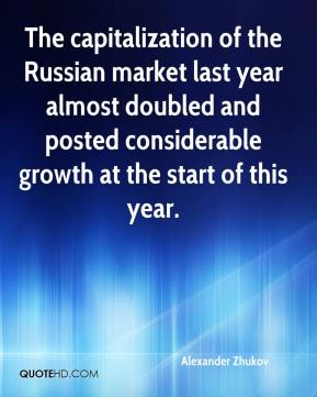 Alexander Zhukov - The capitalization of the Russian market last year almost doubled and posted considerable growth at the start of this year.