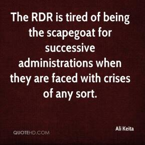Ali Keita - The RDR is tired of being the scapegoat for successive administrations when they are faced with crises of any sort.