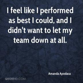 Amanda Apodaca - I feel like I performed as best I could, and I didn't want to let my team down at all.
