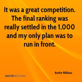 Andre Niklaus - It was a great competition. The final ranking was really settled in the 1,000 and my only plan was to run in front.