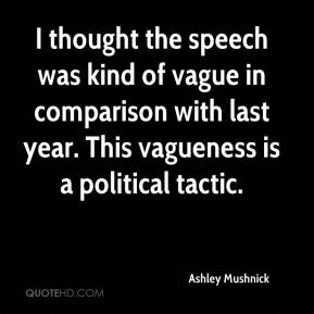 Ashley Mushnick - I thought the speech was kind of vague in comparison with last year. This vagueness is a political tactic.