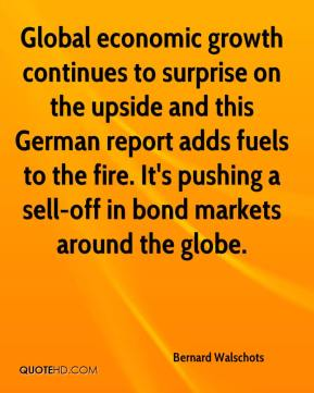 Bernard Walschots - Global economic growth continues to surprise on the upside and this German report adds fuels to the fire. It's pushing a sell-off in bond markets around the globe.