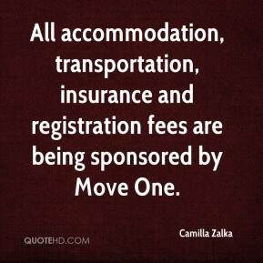 Camilla Zalka - All accommodation, transportation, insurance and registration fees are being sponsored by Move One.