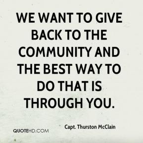 We want to give back to the community and the best way to do that is through you.