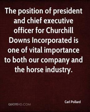 Carl Pollard - The position of president and chief executive officer for Churchill Downs Incorporated is one of vital importance to both our company and the horse industry.