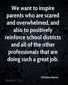 Christine Heeren - We want to inspire parents who are scared and overwhelmed, and also to positively reinforce school districts and all of the other professionals that are doing such a great job.