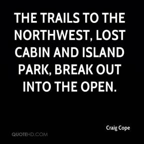 Craig Cope - The trails to the northwest, Lost Cabin and Island Park, break out into the open.