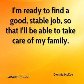 Cynthia McCoy - I'm ready to find a good, stable job, so that I'll be able to take care of my family.