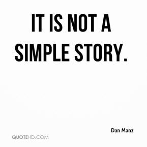 It is not a simple story.