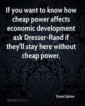 If you want to know how cheap power affects economic development ask Dresser-Rand if they'll stay here without cheap power.