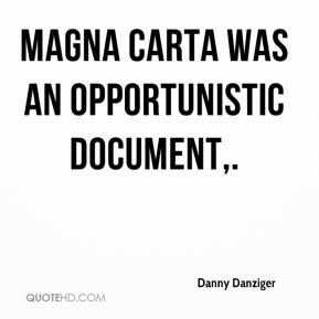 Danny Danziger - Magna Carta was an opportunistic document.