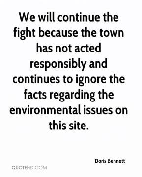 Doris Bennett - We will continue the fight because the town has not acted responsibly and continues to ignore the facts regarding the environmental issues on this site.