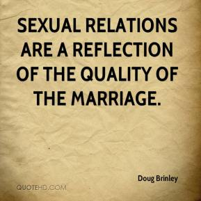 Sexual relations are a reflection of the quality of the marriage.