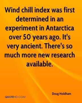 Wind chill index was first determined in an experiment in Antarctica over 50 years ago. It's very ancient. There's so much more new research available.