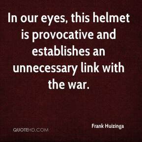 In our eyes, this helmet is provocative and establishes an unnecessary link with the war.