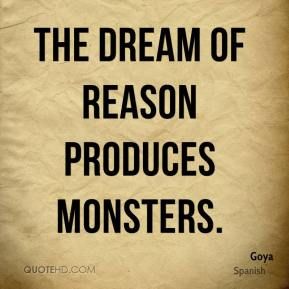 Goya - The dream of reason produces monsters.