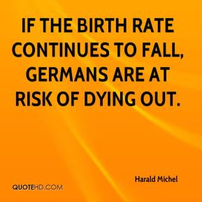 If the birth rate continues to fall, Germans are at risk of dying out.