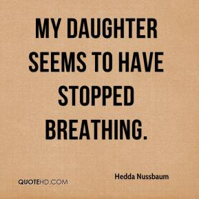 Hedda Nussbaum - My daughter seems to have stopped breathing.