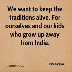 Hina Sanghvi - We want to keep the traditions alive. For ourselves and our kids who grow up away from India.