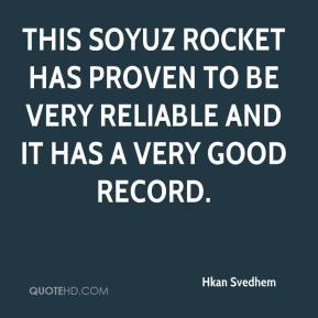 This Soyuz rocket has proven to be very reliable and it has a very good record.