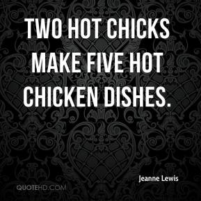 Jeanne Lewis  - Two Hot Chicks Make Five Hot Chicken Dishes.