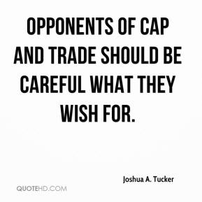 Joshua A. Tucker - Opponents of cap and trade should be careful what they wish for.