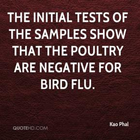 Kao Phal  - The initial tests of the samples show that the poultry are negative for bird flu.