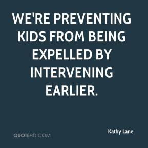 Kathy Lane  - We're preventing kids from being expelled by intervening earlier.