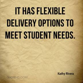 Kathy Rivera  - It has flexible delivery options to meet student needs.
