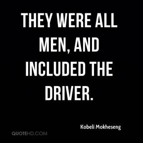 Kobeli Mokheseng  - They were all men, and included the driver.