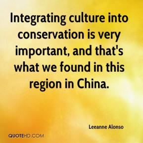 Leeanne Alonso  - Integrating culture into conservation is very important, and that's what we found in this region in China.