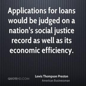 Lewis Thompson Preston - Applications for loans would be judged on a nation's social justice record as well as its economic efficiency.