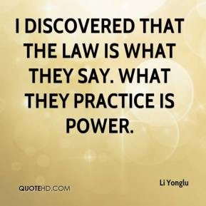 Li Yonglu  - I discovered that the law is what they say. What they practice is power.