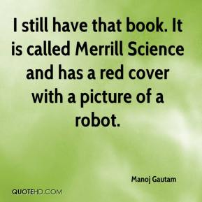 Manoj Gautam  - I still have that book. It is called Merrill Science and has a red cover with a picture of a robot.