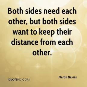 Both sides need each other, but both sides want to keep their distance from each other.