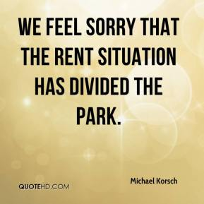 Michael Korsch  - We feel sorry that the rent situation has divided the park.