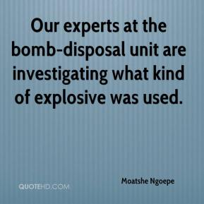 Moatshe Ngoepe  - Our experts at the bomb-disposal unit are investigating what kind of explosive was used.