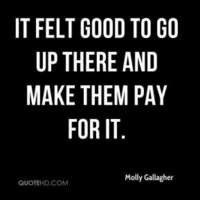 Molly Gallagher  - It felt good to go up there and make them pay for it.