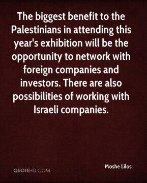 Moshe Lilos  - The biggest benefit to the Palestinians in attending this year's exhibition will be the opportunity to network with foreign companies and investors. There are also possibilities of working with Israeli companies.
