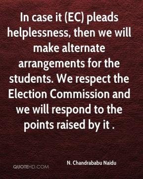 In case it (EC) pleads helplessness, then we will make alternate arrangements for the students. We respect the Election Commission and we will respond to the points raised by it .