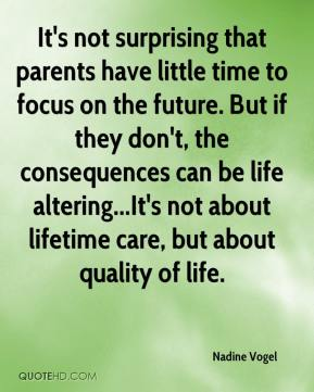 It's not surprising that parents have little time to focus on the future. But if they don't, the consequences can be life altering...It's not about lifetime care, but about quality of life.
