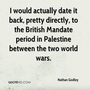 Nathan Godley  - I would actually date it back, pretty directly, to the British Mandate period in Palestine between the two world wars.