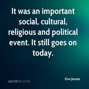 It was an important social, cultural, religious and political event. It still goes on today.