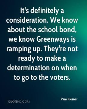It's definitely a consideration. We know about the school bond, we know Greenways is ramping up. They're not ready to make a determination on when to go to the voters.