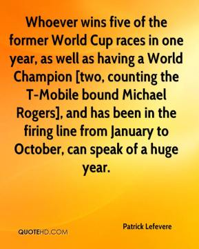 Whoever wins five of the former World Cup races in one year, as well as having a World Champion [two, counting the T-Mobile bound Michael Rogers], and has been in the firing line from January to October, can speak of a huge year.