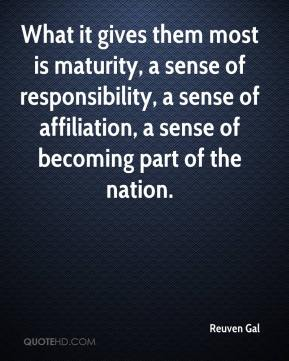 Reuven Gal  - What it gives them most is maturity, a sense of responsibility, a sense of affiliation, a sense of becoming part of the nation.