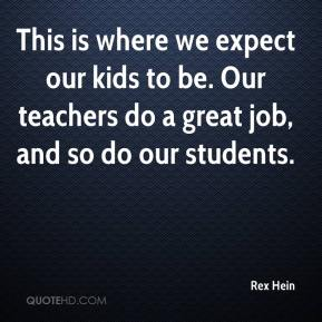This is where we expect our kids to be. Our teachers do a great job, and so do our students.