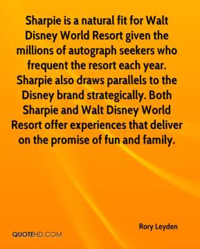Rory Leyden  - Sharpie is a natural fit for Walt Disney World Resort given the millions of autograph seekers who frequent the resort each year. Sharpie also draws parallels to the Disney brand strategically. Both Sharpie and Walt Disney World Resort offer experiences that deliver on the promise of fun and family.